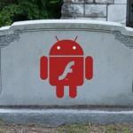 ¡Adiós Flash! Adobe ya no lanzará más actualizaciones de Flash para Android.